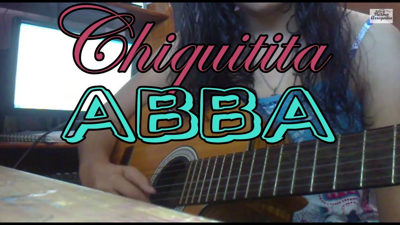 Chiquitita Abba En Guitarra Youtube