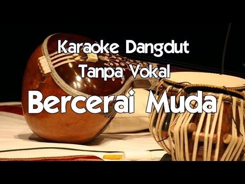 Karaoke Bercerai Muda (Tanpa Vokal) dangdut