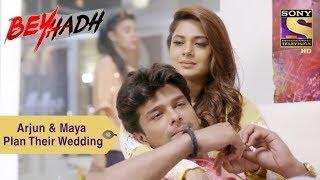 Your Favorite Character   Maya & Arjun Plan Their Wedding   Beyhadh