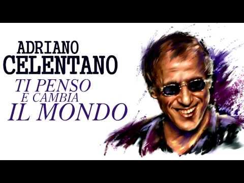 Adriano Celentano - Ti penso e cambia il mondo
