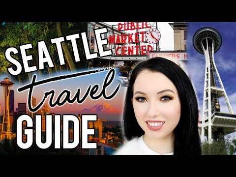 SEATTLE TRAVEL GUIDE from a Local! Top Things to See, Eat &