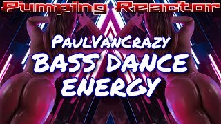 PaulVanCrazy - BASS DANCE ENERGY (Original Mix 2k19)
