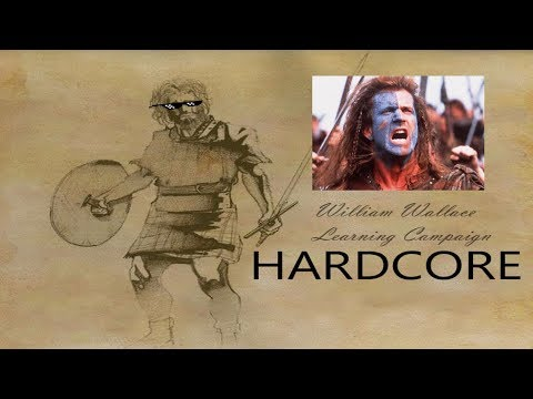 William Wallace Ultra Hardcore! First time play through (what could go wrong?) [part 1]