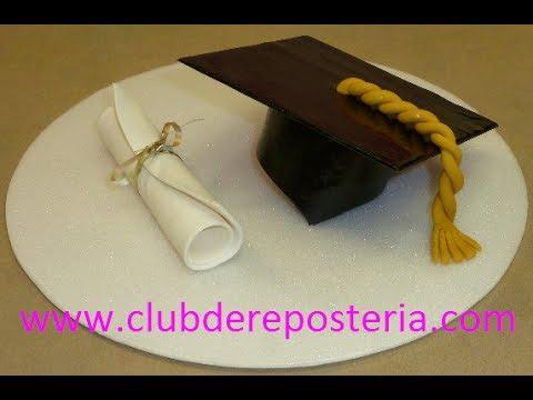 Birrete y Diploma con Pastillaje para Decorar una Torta de Graduación , YouTube