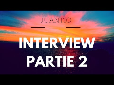 Partie 2: INTERVIEW Juanito:
