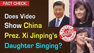 FACT CHECK: Does Video Show China Prez. Xi Jinping's Daughter Singing?