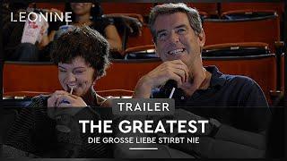 The Greatest - Die große Liebe stirbt nie - Trailer (deutsch