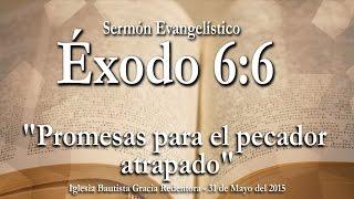 Predicaciones Evangelísticas | Promesa de Salvación | Éxodo 6