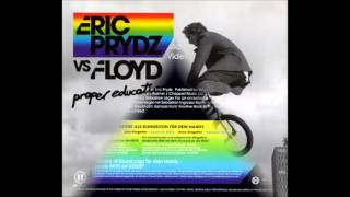 Eric Prydz vs. Floyd - Proper Education (Sebastian Ingrosso Remix)
