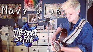 Video The Story So Far- Navy Blue (Cover by Sadie Bolger) download MP3, 3GP, MP4, WEBM, AVI, FLV Maret 2017