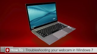 Toshiba How-To: Troubleshooting your webcam with Windows 7