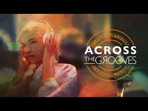 Across the Grooves explores music, existentialism, and destiny