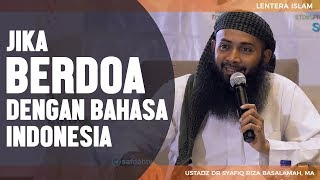 Bedoa dengan Bahasa Indonesia, Ustadz DR Syafiq Riza Basalamah MA