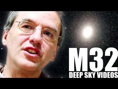 Satellite Galaxy (M32) - Deep Sky Videos