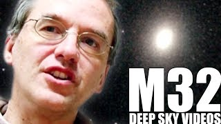 Satellite Galaxy (M32) - Deep Sky Videos