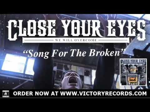 Close Your Eyes 'Song For The Broken' (OFFICIAL STREAM) IN STORES NOW