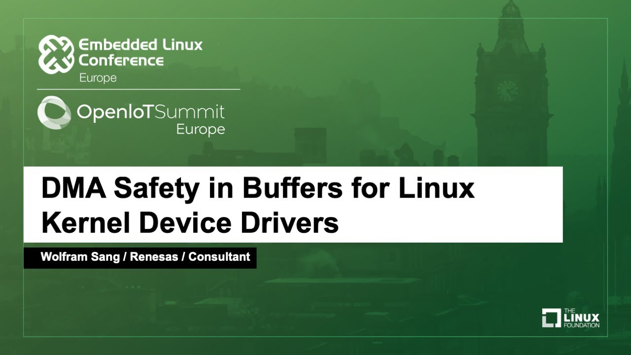 DMA Safety in Buffers for Linux Kernel Device Drivers - Wolfram Sang,  Renesas / Consultant