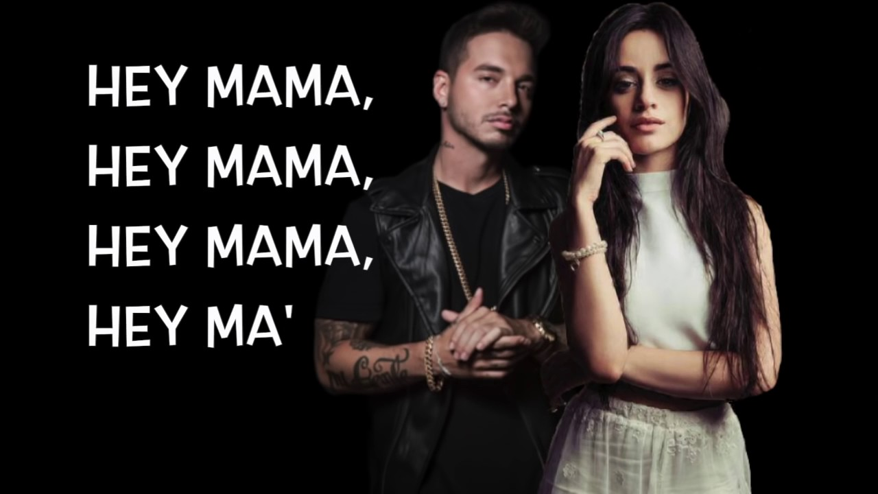 Hey Ma Lyrics Camila Cabello Jbalvin And Pitbulll