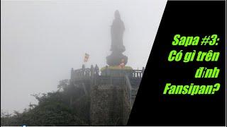 Vlog du lịch Sapa 2019 (phần 3) : Có gì trên Fansipan, nóc nhà Đông Duơng
