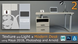 Texture and Light a Modern Desk and Assets using Maya 2018