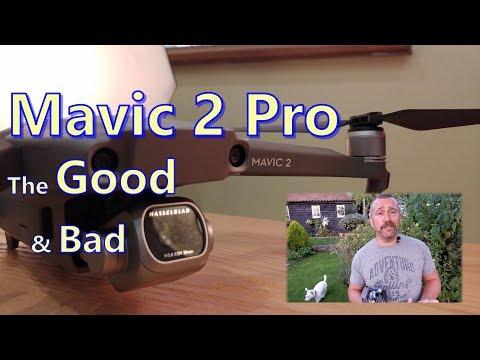 DJI Mavic 2 Pro - The Good & the Bad - Review