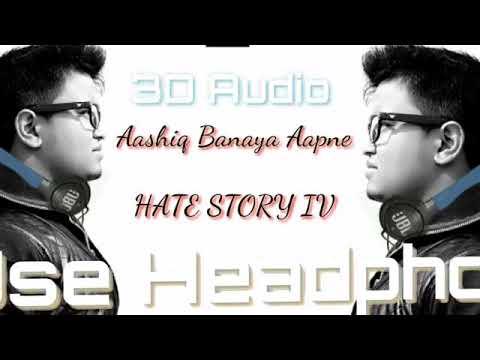 3D Audio| Aashiq Banaya Aapne | Hate Story 4 | Urvashi Rautela | Neha Kakkar Himesh Reshamiya
