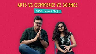 Arts Vs Commerce Vs Science: Basic School Test | Ok Tested