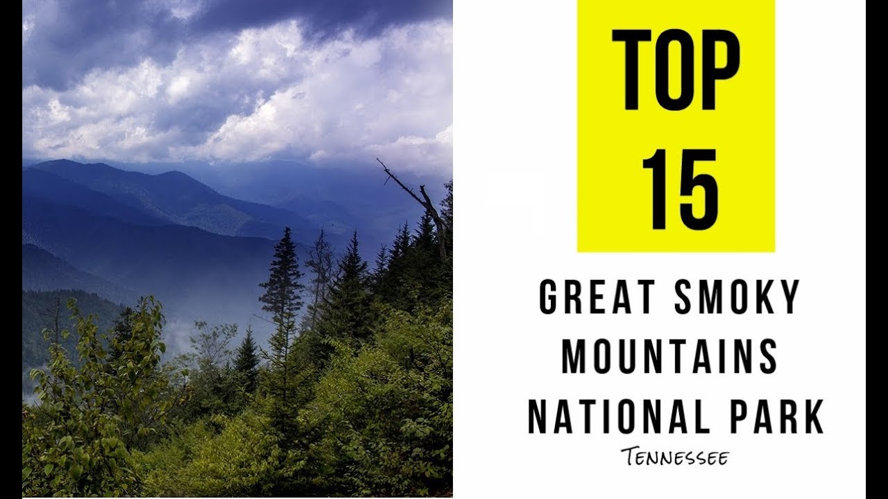 Top 15 Tourist Attractions Things To Do In Great Smoky Mountains National Park Tennessee Youtube