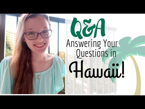 Q&A || Answering Your Questions in Hawaii!