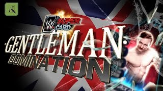 GENTLEMAN DOMINATION! | WWE SuperCard