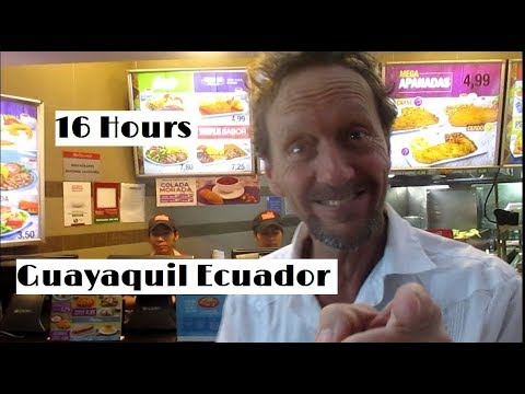 16 Hours in Guayaquil Ecuador 2018 the Best Part!