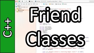 Friend Classes - C++ Programming Tutorial #41 (PC / Mac 2015)