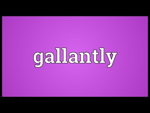 Gallantly Meaning
