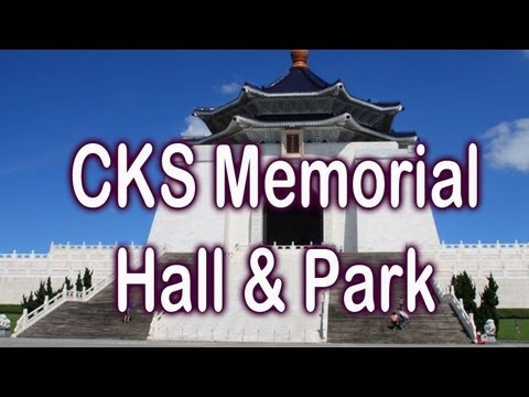 Tourist Hot Spot: CKS Memorial Hall 國立中正紀念堂