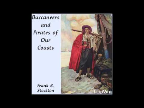 Buccaneers and Pirates of Our Coasts (FULL Audiobook)