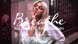 Jax Jones ft. Ina Wroldsen - Breathe (PeterLowner Bootleg)