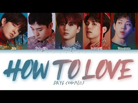 DAY6 (데이식스) - How to love (Color Coded Lyrics Eng/Rom/Han/가사)