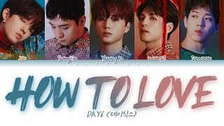 DAY6 (데이식스) - How to love (Color Coded Lyrics Eng/Ro...