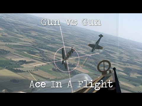 IL-2 Cliffs of Dover - Ace In A Flight - Gun vs Gun