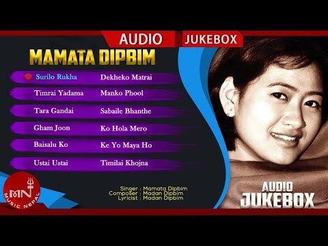 Mamata Dipbim Songs Collection | Audio Jukebox || Music Nepal