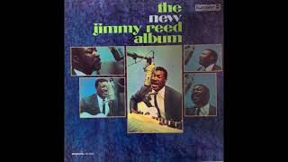 Jimmy Reed — The New Jimmy Reed Album (1967 Chicago Blues) FULL ALBUM