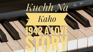 Kuchh Na Kaho 1942 A Love Story ♫ | Hindi Super Hit Song Notes | Piano 4 U ♫ Cover