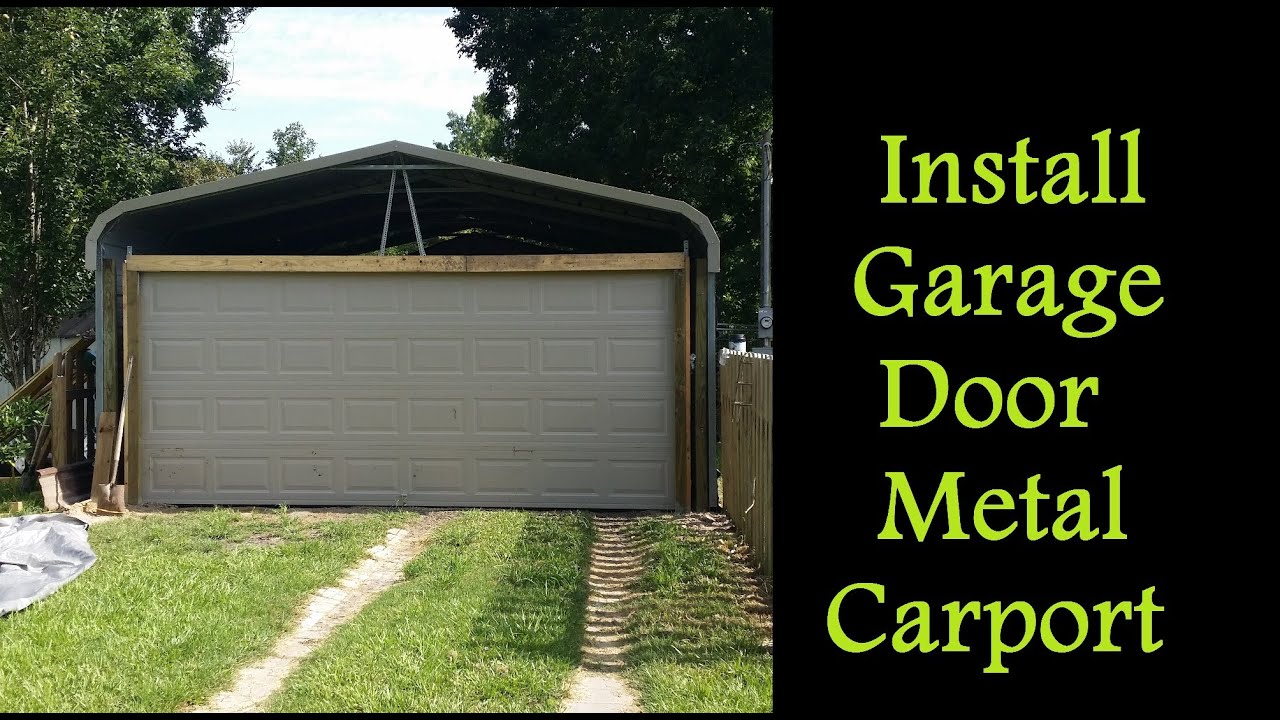 Part 3   How To Enclose A Metal Carport   Installing Garage Door On Carport    YouTube