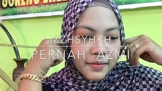 Izzah Syahirah - Pernah (Cover Azmi)
