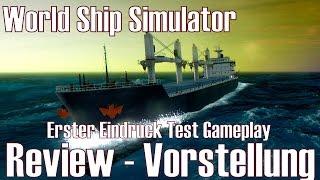 World Ship Simulator ★ Review - Vorstellung ★ Erster Eindruck Test Gameplay [Deutsch/HD]