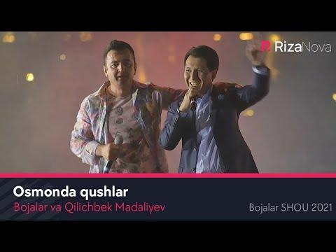 Bojalar Va Qilichbek Madaliyev - Osmonda Qushlar Bojalar Shou