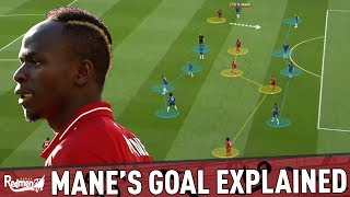 Sadio Mane's Goal Explained! | Liverpool 2-0 Chelsea