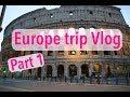 【Europe Vlog】ヨーロッパ旅のVlog Part1~関空-ローマ編