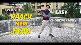 Naach Meri Jaan | Dance Cover | Tubelight | Easy Dance Choreography