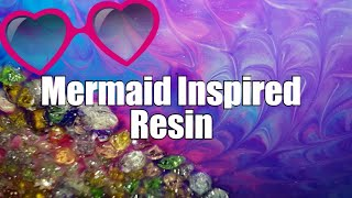277 - Resin Art / Resin Effects / Mermaid Inspired
